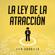 LITA GORDILLO - La Ley de la Atracción [The Law of Attraction]: Descubre Cómo Vivir en el Ahora, Desarrolla Tu Espiritualidad y Crea Abundancia Usando el Poder de la Manifestación (Unabridged)