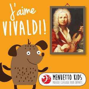 Verschiedene Interpreten - J'aime Vivaldi! (Menuetto Kids: Musique classique pour enfants)