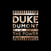 The Power - Duke Dumont & Zak Abel mp3