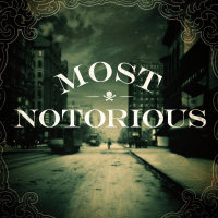 Podcast cover art for Most Notorious! A True Crime History Podcast