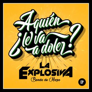 La Explosiva Banda de Maza - ¿A Quién Le Va A Doler? (EP)
