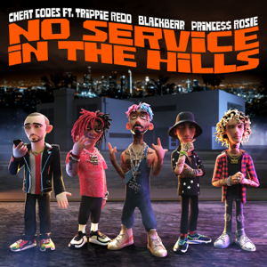 Cheat Codes - No Service in the Hills feat. Trippie Redd, blackbear, PRINCE$$ ROSIE