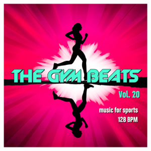 THE GYM BEATS - The Gym Beats, Vol. 20 (Music for Sports)
