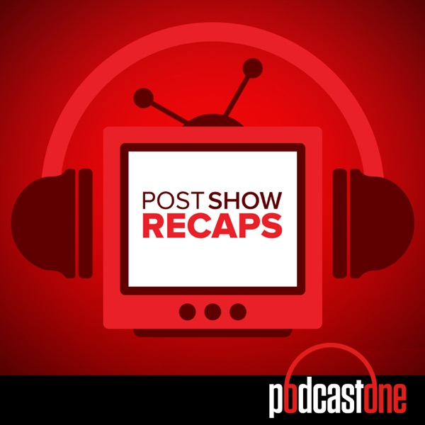 Post Show Recaps: LIVE TV & Movie Podcasts with Rob