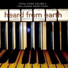 Total Piano, Vol. 3: Heard from Earth