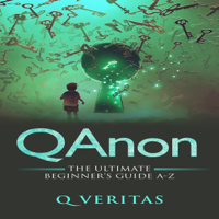 QAnon: The Ultimate Beginner's Guide A-Z (Unabridged)
