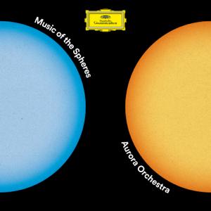 Aurora Orchestra & Nicholas Collon - Music of the Spheres