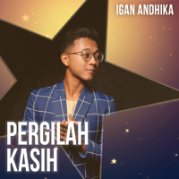 Download Igan Andhika - Pergilah Kasih - Single Gratis, download lagu terbaru