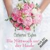 Catherine Bybee - Bis Mittwoch unter der Haube: Eine Braut fГјr jeden Tag 1 Grafik