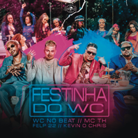 Festinha do WC (feat. Kevin O Chris, Felp 22 & MC TH)-WC no Beat