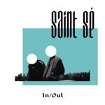 Saint Sé - In/Out (feat. Allison Gliesman)