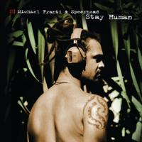Michael Franti & Spearhead - Stay Human artwork