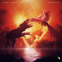 Feel Something-Illenium, Excision & I Prevail