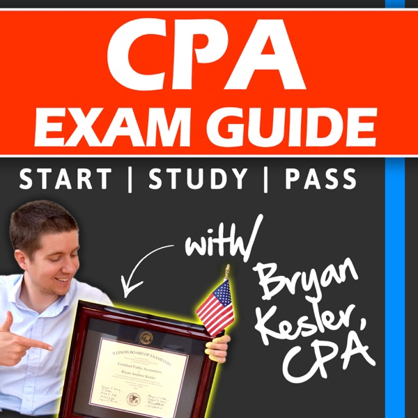 CPA Exam Guide Podcast | Learn How To Dominate The CPA Exam