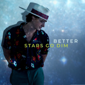 Better-Stars Go Dim