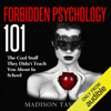 Madison Taylor - Forbidden Psychology 101: The Cool Stuff They Didn't Teach You About In School (Unabridged)  artwork