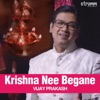 Krishna Nee Begane Single