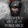 Tomi Adeyemi - Children of Virtue and Vengeance  artwork