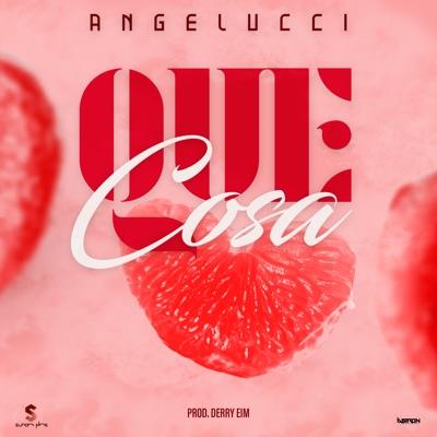 Que Cosa - Single - Angelucci