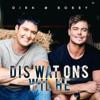 Dirk & Bobby - Dis Wat Ons Wil Hê artwork