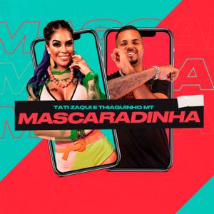 Klap, Tati Zaqui & Thiaguinho MT - Mascaradinha
