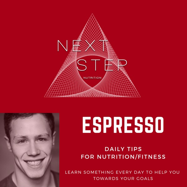 Next Step Espresso - Daily Nutrition/Fitness Tips