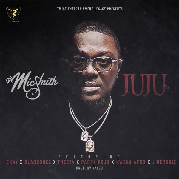 Juju (feat. Blaqbonez, CKay, T'neeya, Pappy Kojo, Kweku Afro & J. Derobie) - Single