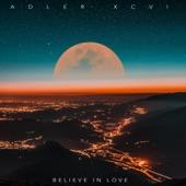 Adler Xcvi - Believe in Love