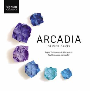 Royal Philharmonic Orchestra & Paul Bateman - Oliver Davis: Arcadia