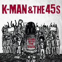 K-Man & The 45s - Stand with the Youth artwork