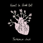 Terence Jack - Heart in Head Out