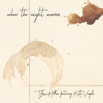 When the Night Moves (Single Edit) [feat. Kate Voegele] - Single - Tyler Hilton
