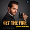 Set the Fire Dave Wreckl Single