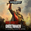 Dan Abnett - Ghostmaker: Gaunt's Ghosts, Book 2 (Unabridged)  artwork