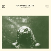 October Drift - Forever Whatever