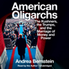 Andrea Bernstein - American Oligarchs: The Kushners, the Trumps, and the Marriage of Money and Power (Unabridged)  artwork