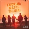Endrum Natpe Thunai