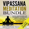 Vipassana Meditation Bundle: Guided Meditations for Beginners to Practice Mindfulness and Increase Awareness with Breathing Techniques (Unabridged) - Meditation Techniques