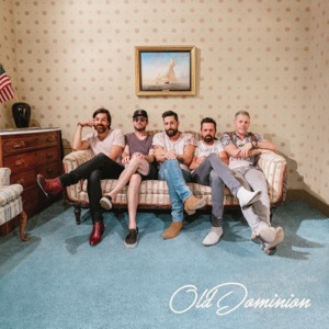 Old Dominion - Can't Get You