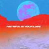 Royal Company - Faithful Is Your Love artwork