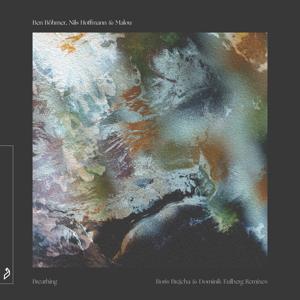Ben Böhmer, Nils Hoffmann & Malou - Breathing (The Remixes)