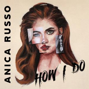 Anica Russo - How I Do