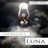 Irtania Adrien - His Mate and His Mistress: Rise of a Luna (Unabridged)  artwork