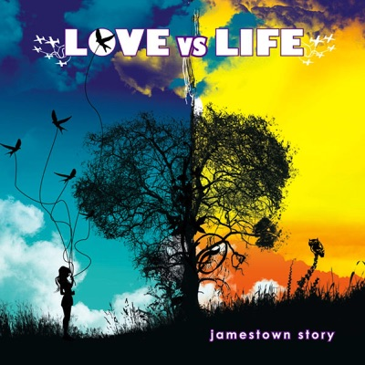 Love vs. Life - Jamestown Story
