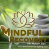 Mindful Recovery with Robert Cox