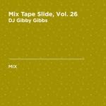 Mix Tape Slide, Vol. 26 (DJ Mix)