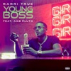 Rarri True - Young Boss (Feat. AAB Pluto)