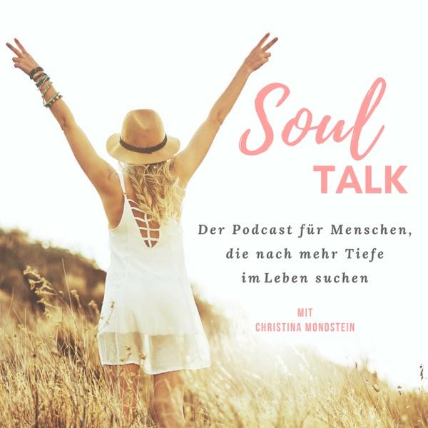 Soul Talk - Der Podcast für Menschen, die nach mehr Tiefe im Leben suchen