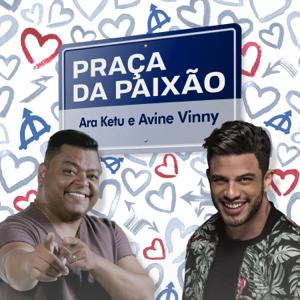 Ara Ketu & Avine Vinny - Praça da Paixão