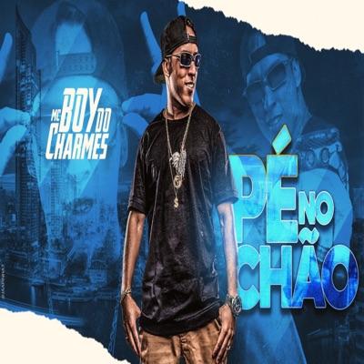 Pé no Chão - Single - MC Boy do Charmes